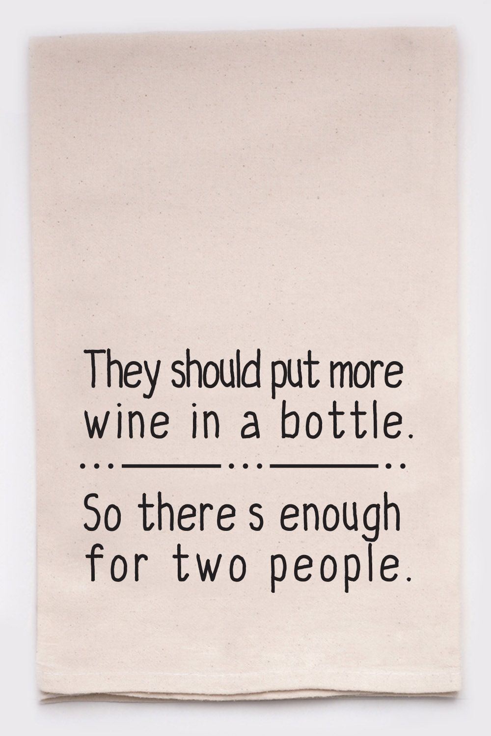 MORE WINE IN A BOTTLE TOWEL - CityBarnCountryPenthouse