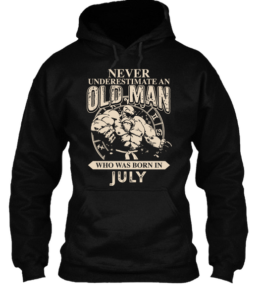 12c2cc7d41c5 Never Underestimate an Old Man Born in July Shirt – The Evergreen Cart