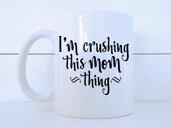 Crushing Mom Thing Mug
