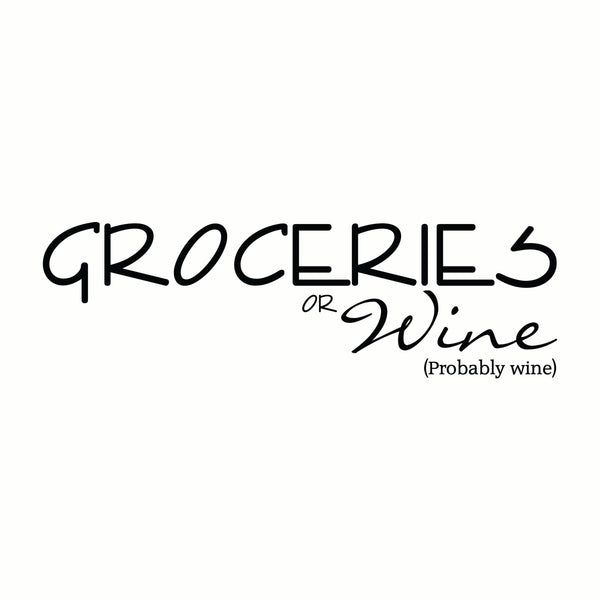 Groceries or Wine