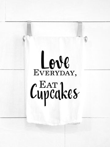 SALE! Love Everyday, Eat Cupcakes Tea Towel