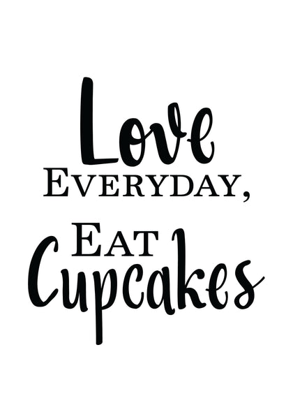 Love Everyday, Eat Cupcakes