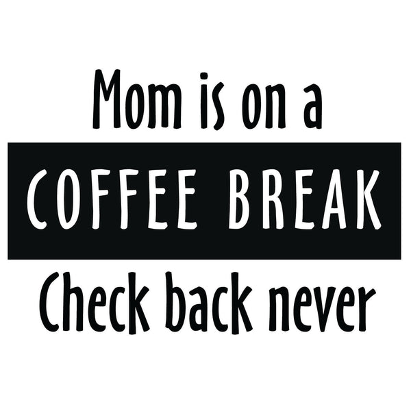 Mom Coffee Break Mug