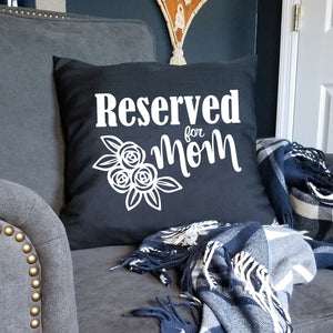 Black Reserved For Mom Pillow Cover