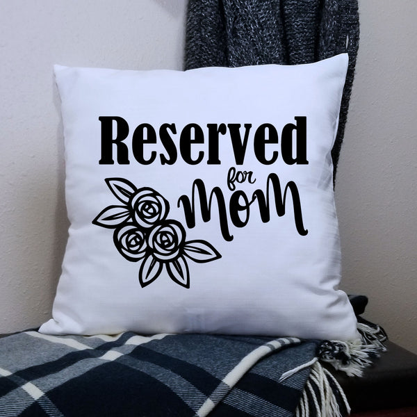 White Reserved For Mom Pillow Cover