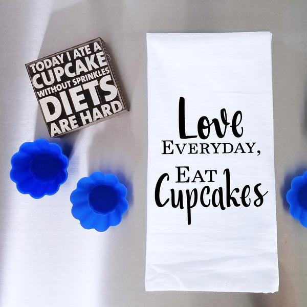 Love Everyday, Eat Cupcakes Tea Towel