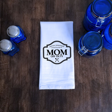 Mom Off Duty Tea Towel