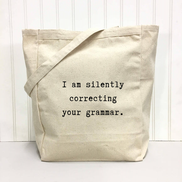Silently Correcting Your Grammar Tote Bag by Things Uncommon
