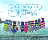 Saltwater Mittens: From the Island of Newfoundland by Christine Legrow & Shirley A. Scott