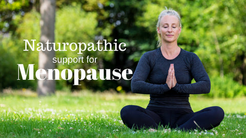 Naturopathic Support For Menopause