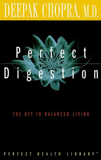 Perfect Digestion: The Key to Balanced Living