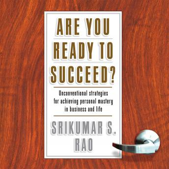 Are You Ready to Succeed?: Unconventional Strategies to Achieving Personal Mastery in Business and Life Audiobook