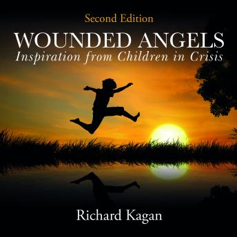 Wounded Angels: Inspiration from Children in Crisis, 2nd Edition
