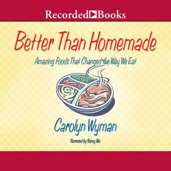 Better than Homemade: Amazing Food That Changed the Way We Eat