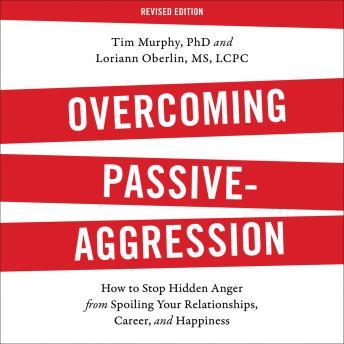 Overcoming Passive-Aggression, Revised Edition :How to Stop Hidden Anger from Spoiling Your Relationships, Career, and Happiness