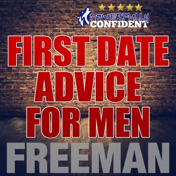 First Date Advice For Men: Seduction University First Date Advice