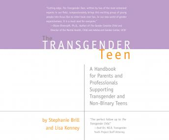 The Transgender Teen: A Handbook for Parents and Professionals Supporting Transgender and Non-Binary Teens