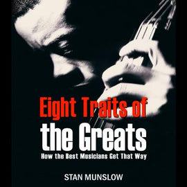 Eight Straits of the Greats: How the Best Musicians Get That Way
