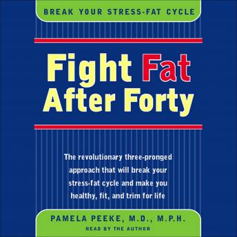 Fight Fat After Forty: Break Your Stress-Fat Cycle