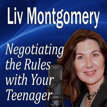 Negotiating the Rules with Your Teenager: Communicating with Your Teen