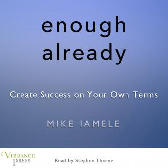 Enough Already: Create Success on Your Own Terms