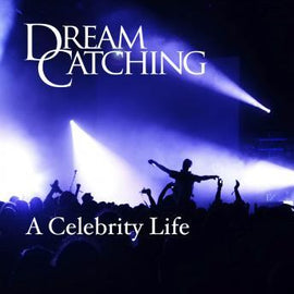 DreamCatching: A Celebrity Life