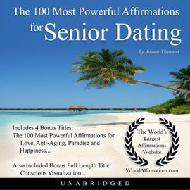 The 100 Most Powerful Affirmations for Senior Dating