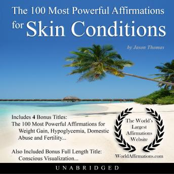 The 100 Most Powerful Affirmations for Skin Conditions