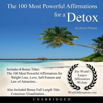The 100 Most Powerful Affirmations for a Detox
