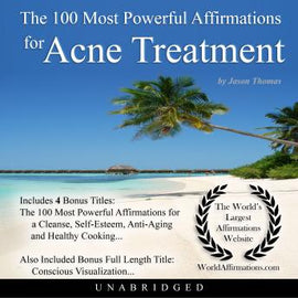 The 100 Most Powerful Affirmations for Acne Treatment