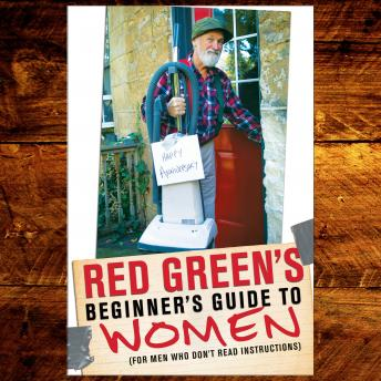Red Green's Beginner's Guide to Women