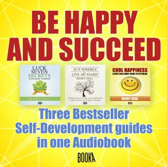 BE HAPPY AND SUCCEED