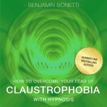 How To Overcome Your Claustrophobia With Hypnosis
