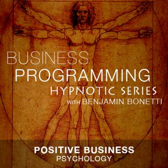 Positive Business Psychology - Hypnotic Business Programming Series