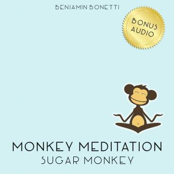 Sugar Monkey Meditation – Meditation For Sugar Addiction