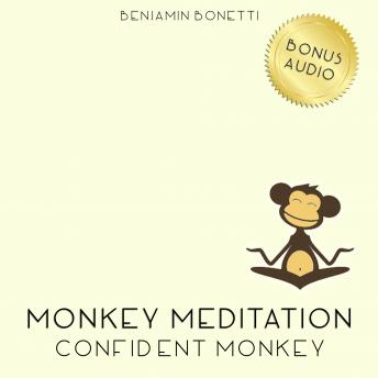 Confident Monkey Meditation – Meditation For Added Confidence
