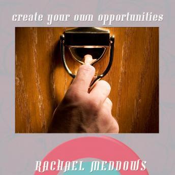 Create Your Own Opportunities Hypnosis: Achieve Success & Motivate Yourself, Guided Meditation, Positive Affirmations