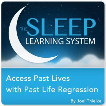 Access Past Lives with Past Life Regression, Guided Meditation and Affirmations (Sleep Learning System)