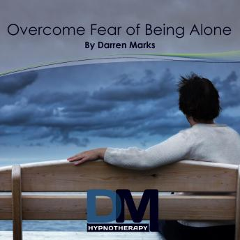 Overcome Fear of Being Alone