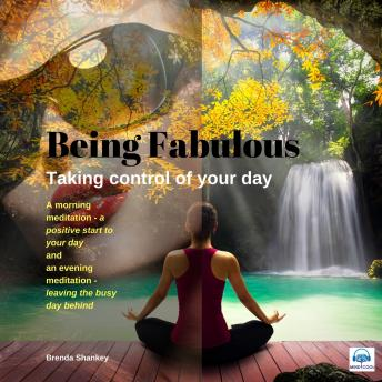 Taking Control of Your Day: Being Fabulous