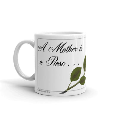 A mother is a rose