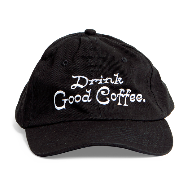 Drink Good Coffee Hat
