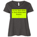 """BLACK WOMAN IN BLACK WOMAN OWNED BUSINESS"" Ladies' Curvy V-Neck T-Shirt"