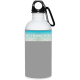 "Water Goddess ""Yes, I Belong Here."" 20 oz. Stainless Steel Water Bottle"