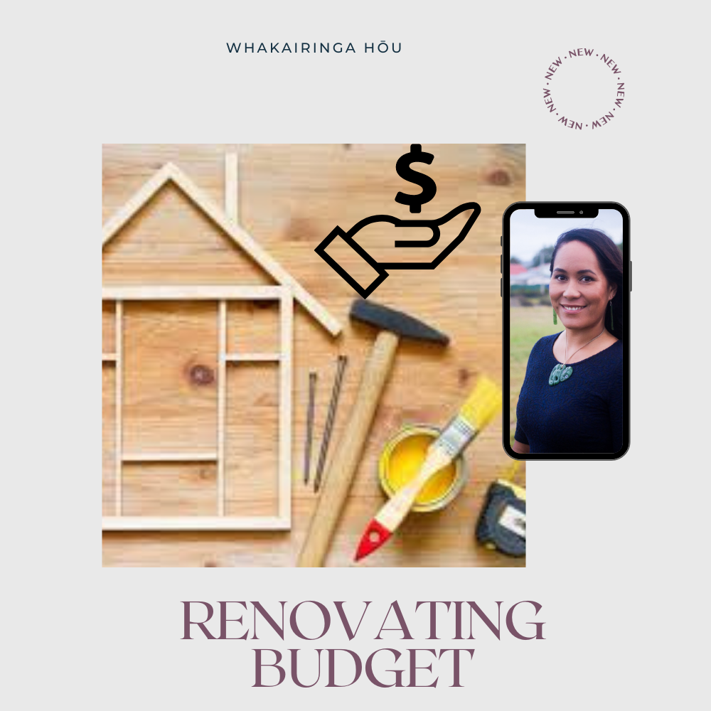 Renovating Budget - How it can apply to Maori land