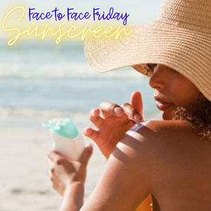 Sunscreen, a Hot and Confusing Topic!
