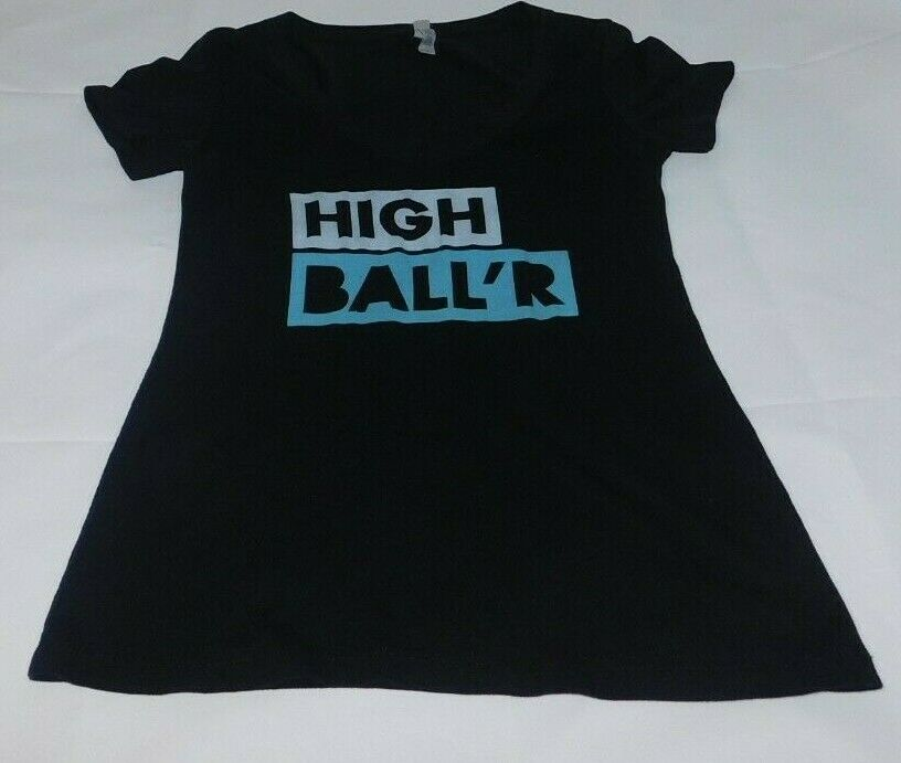 Next Level Apparel Women T-shirt With High Ball'r Printed On Front Medium