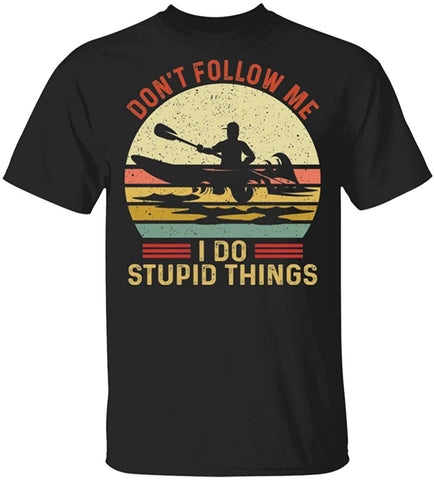 Don't Follow Me I Do Stupid Things Kayak Tee - Unisex T-Shirt