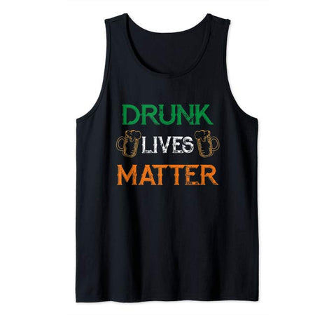 Funny Drinking Beer - Drunk Lives Matter Tank Top
