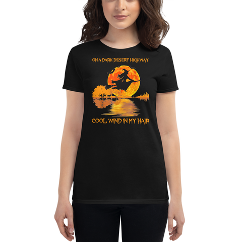 On A Dark Desert Highway Witch Feels Cool Wind in My Hair - Ladies T-Shirt
